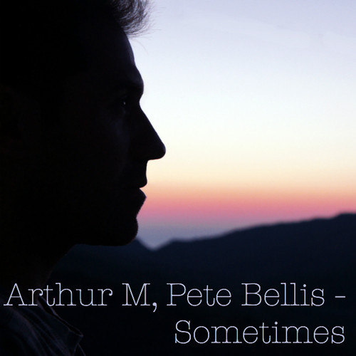 Arthur M, Pete Bellis - Sometimes