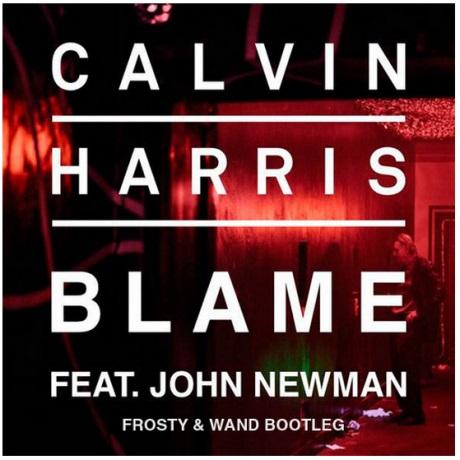 Calvin Harris Ft John Newman – Blame (Frosty & Wand Bootleg) (FD)