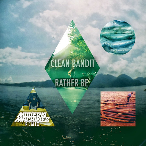 Clean Bandit - Rather Be feat. Jess Glynne (Modern Machines Remix)