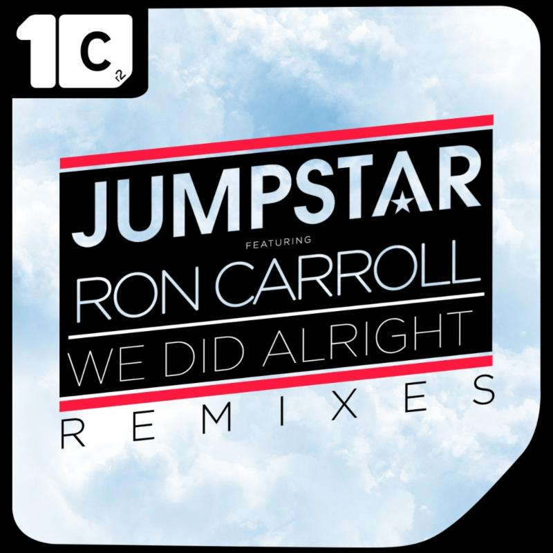 Jumpstar Ft. Ron Carroll – We Did Alright (Henrix & Sevag Remix)