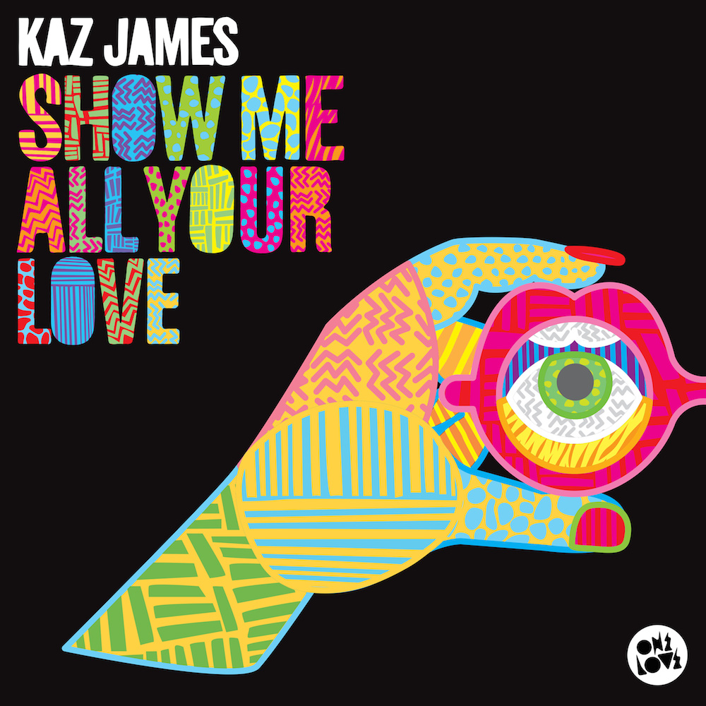 Kaz James - Show Me All Your Love (Teaser Lyric Video)