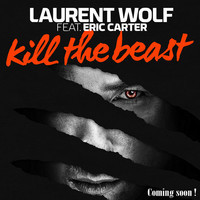 Laurent Wolf Feat. Eric Carter - Kill The Beast (Armano Remix)