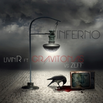 LivinR Feat. Gravitonas vs Zeff - Inferno