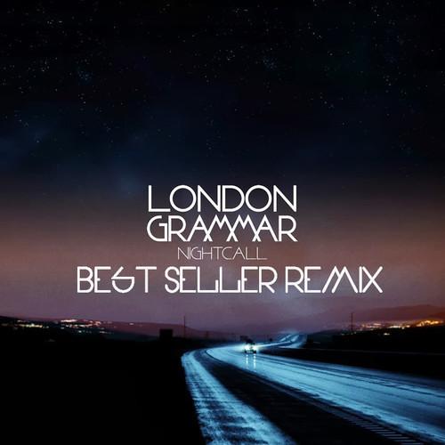 London Grammar – Nightcall (Best Seller Remix)