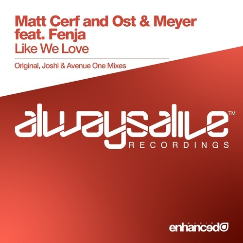 Matt Cerf & Ost & Meyer feat. Fenja - Like We Love (Original Mix)