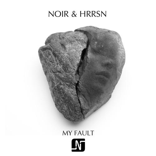 NOIR & HRRSN - MY FAULT
