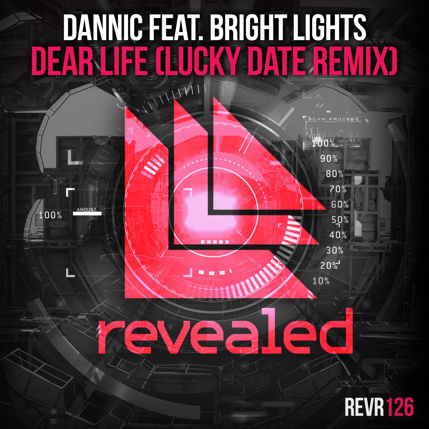 Dannic feat. Bright Lights – Dear Life (Lucky Date Remix)