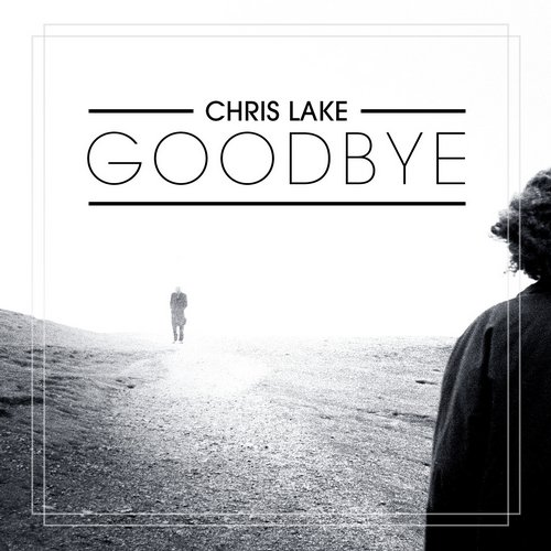 Chris Lake – Goodbye