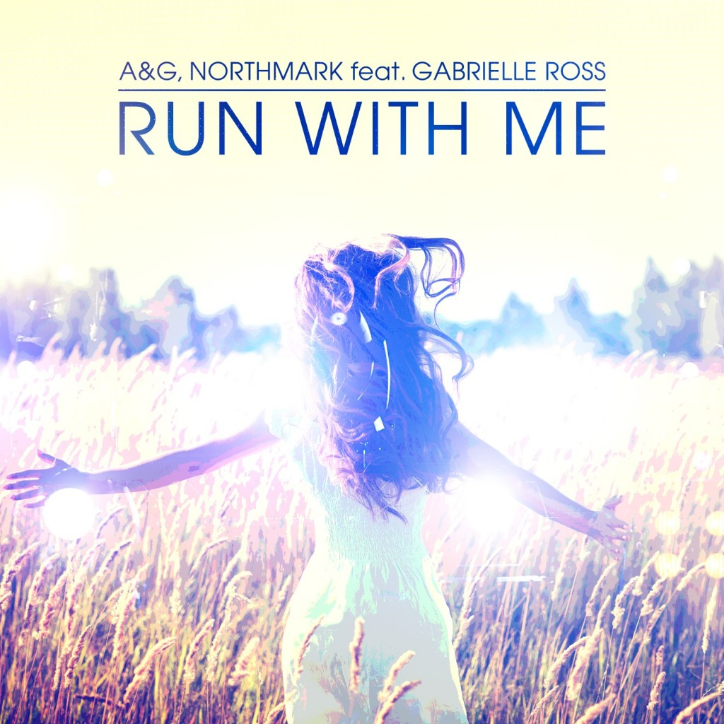 A&G, Northmark feat. Gabrielle Ross - Run With Me
