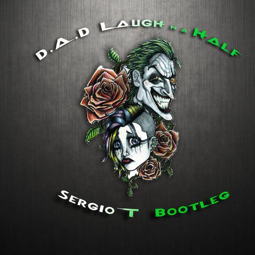 D.A.D - Laugh N' A Half (Sergio T Bootleg)