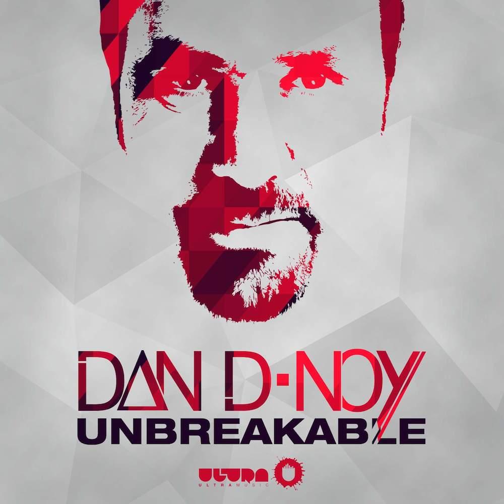 Dan D-Noy Unbreakable (Dank Radio Edit)