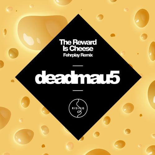 Deadmau5 – The Reward Is Cheese (Remixes)