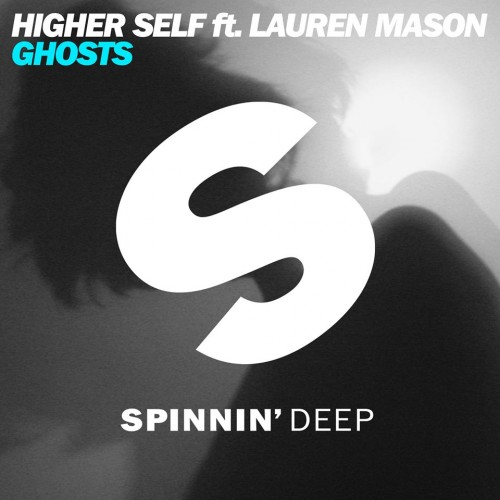 Higher Self ft. Lauren Mason - Ghosts (Original Mix)