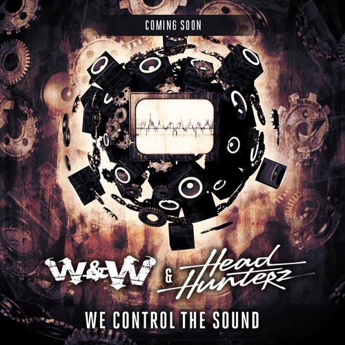 W&W & Headhunterz - We Control The Sound