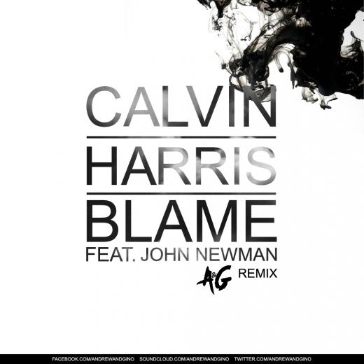Calvin Harris ft. John Newman – Blame (A&G Remix) (FD)