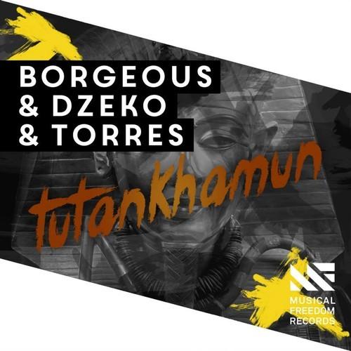 Borgeous And Dzeko & Torres - Tutankhamun