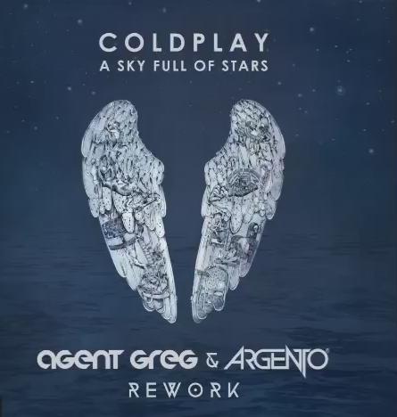 Coldplay - Sky Full Of Stars (Agent Greg & Argento Rework)
