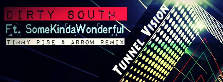Dirty South Ft. SomeKindaWonderful - Tunnel Vision (Timmy Rise & Arrow Remix)