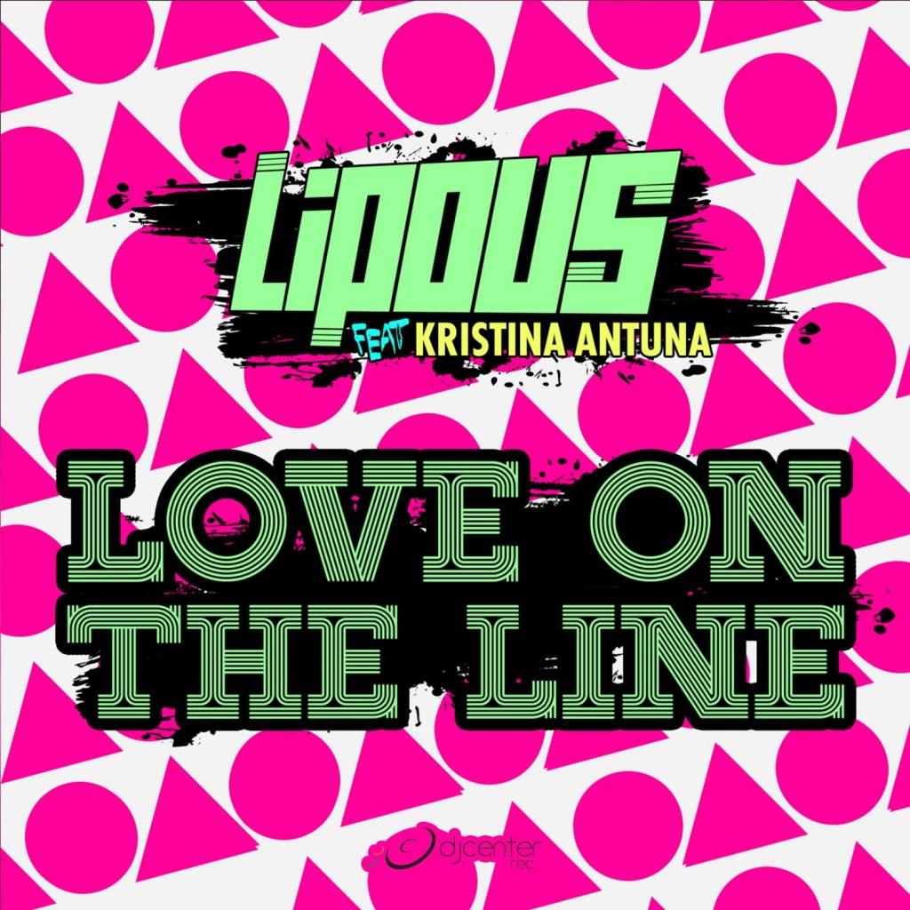 Lipous Ft. Kristina Antuna - Love on the Line (Original Mix)