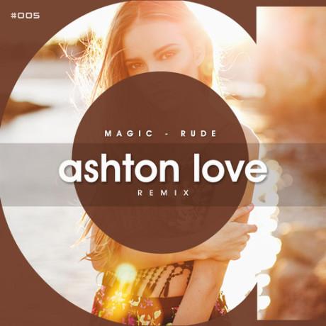 Magic! - Rude (Ashton Love Remix)