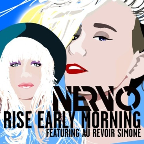 Nervo – Rise Early Morning