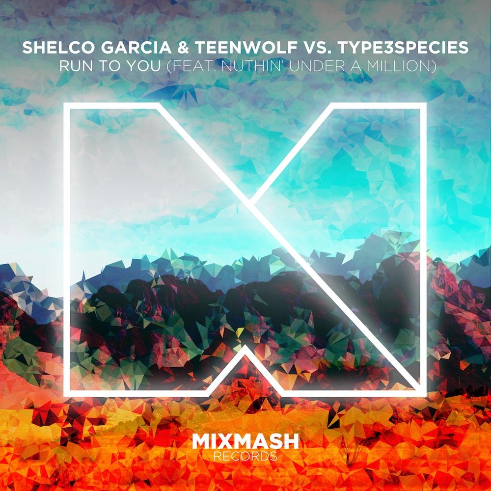 Shelco Garcia & Teenwolf vs. Type3species - Run to You