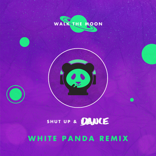Shut Up and Dance With Me (White Panda Remix)