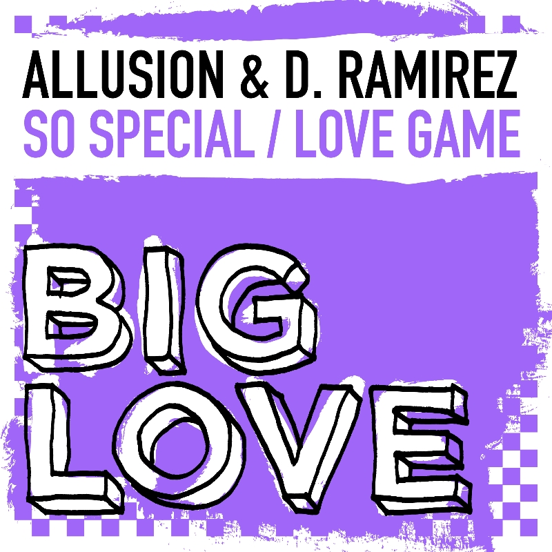Allusion & D Ramirez - So Special  Love Game EP