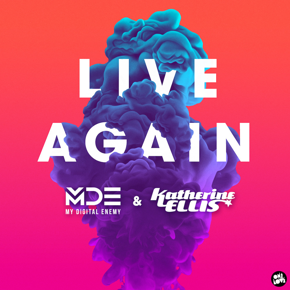 My Digital Enemy & Katherine Ellis - Live Again
