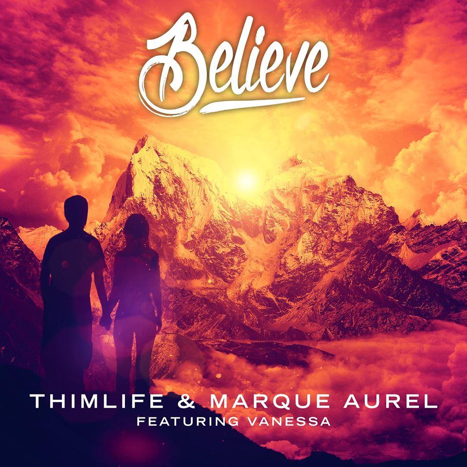 Thimlife & Marque Aurel Ft. Vanessa – Believe (Original Mix)
