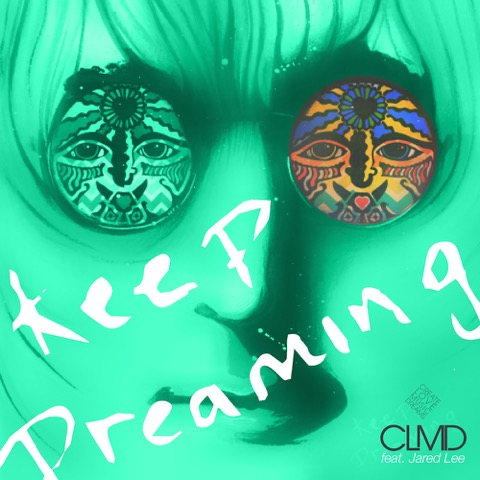 CLMD feat. Jared Lee – Keep Dreaming