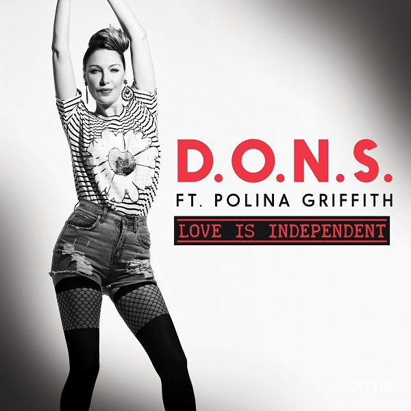 D.O.N.S. Ft. Polina Griffith – Love Is Independent (Original Mix)