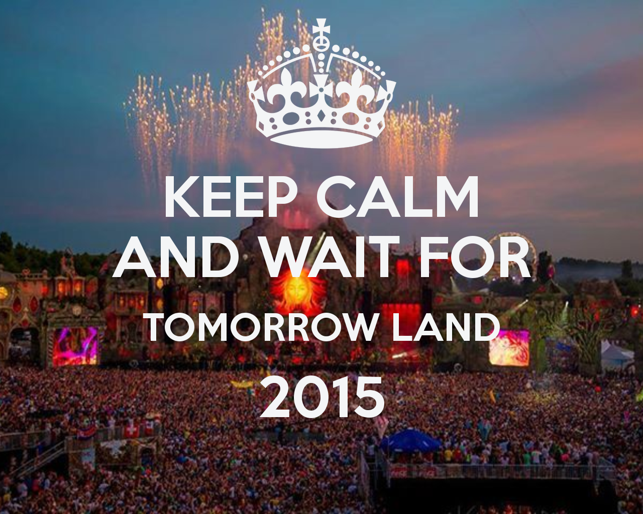 keep-calm-and-wait-for-tomorrow-land-2015--8