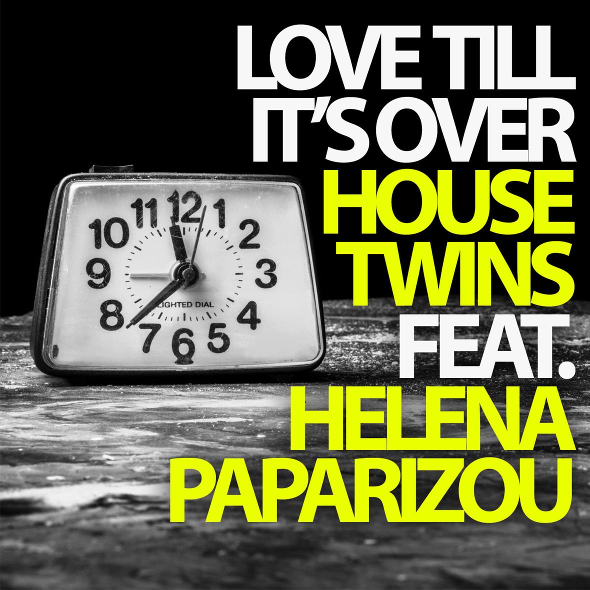 HouseTwins – Love Till It's Over feat. Helena Paparizou (Video)