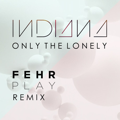 Indiana - Only the lonely (Fehrplay Remix)