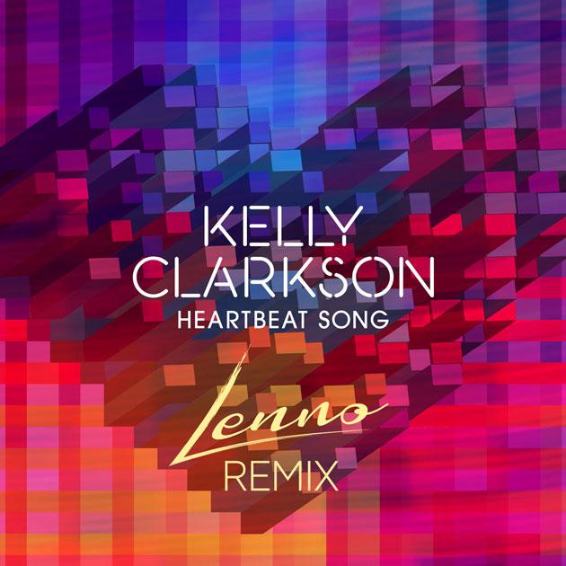 Kelly Clarkson – Heartbeat Song (Lenno Remix)