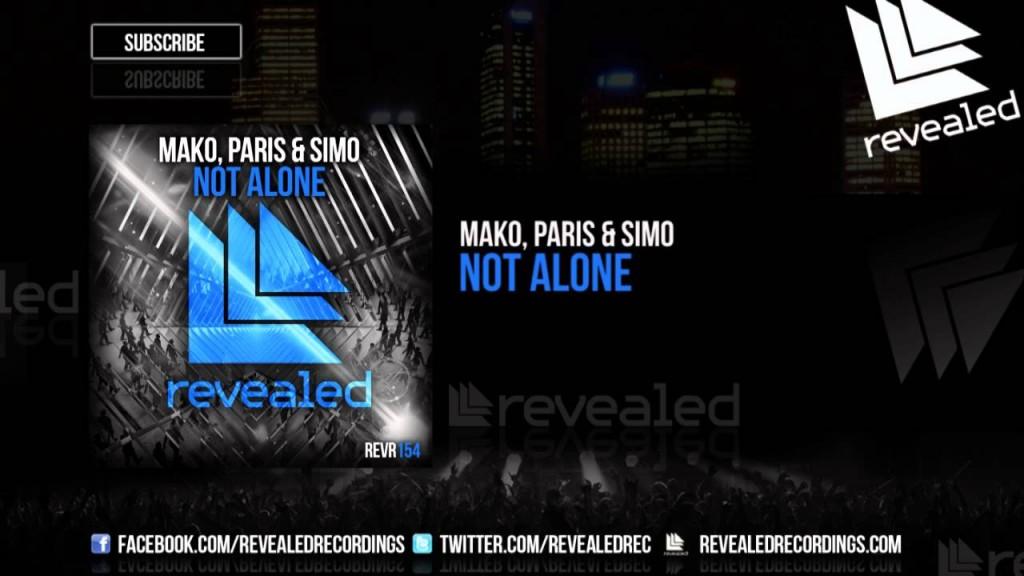 Mako, Paris & Simo - Not Alone (Preview)