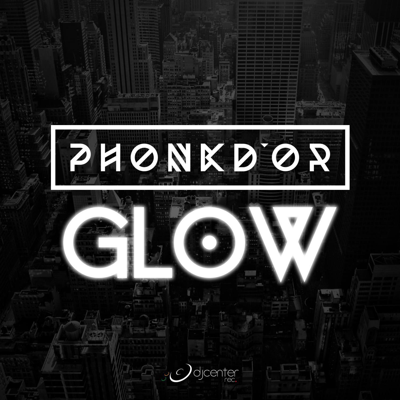 PHONK D'OR – Glow