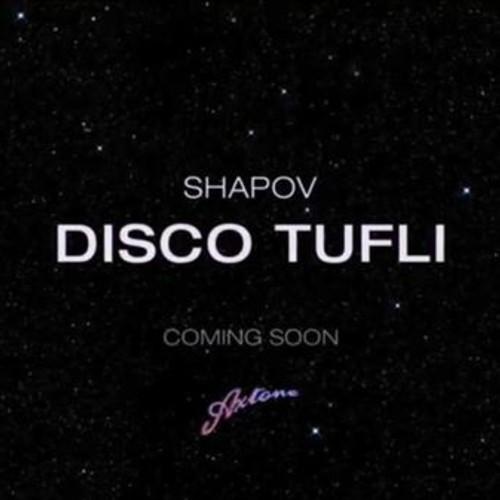 Shapov - Disco Tufli