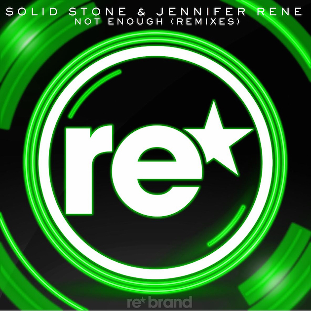 Solid Stone & Jennifer Rene - Not Enough (The Remixes
