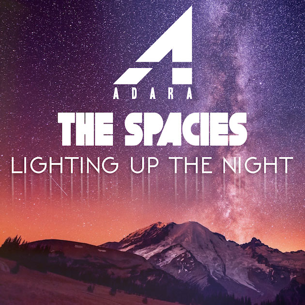 The Spacies & Adara - Lighting Up The Night