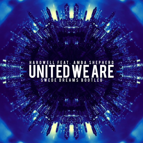 Hardwell – United We Are (Swede Dreams Bootleg) (FD)