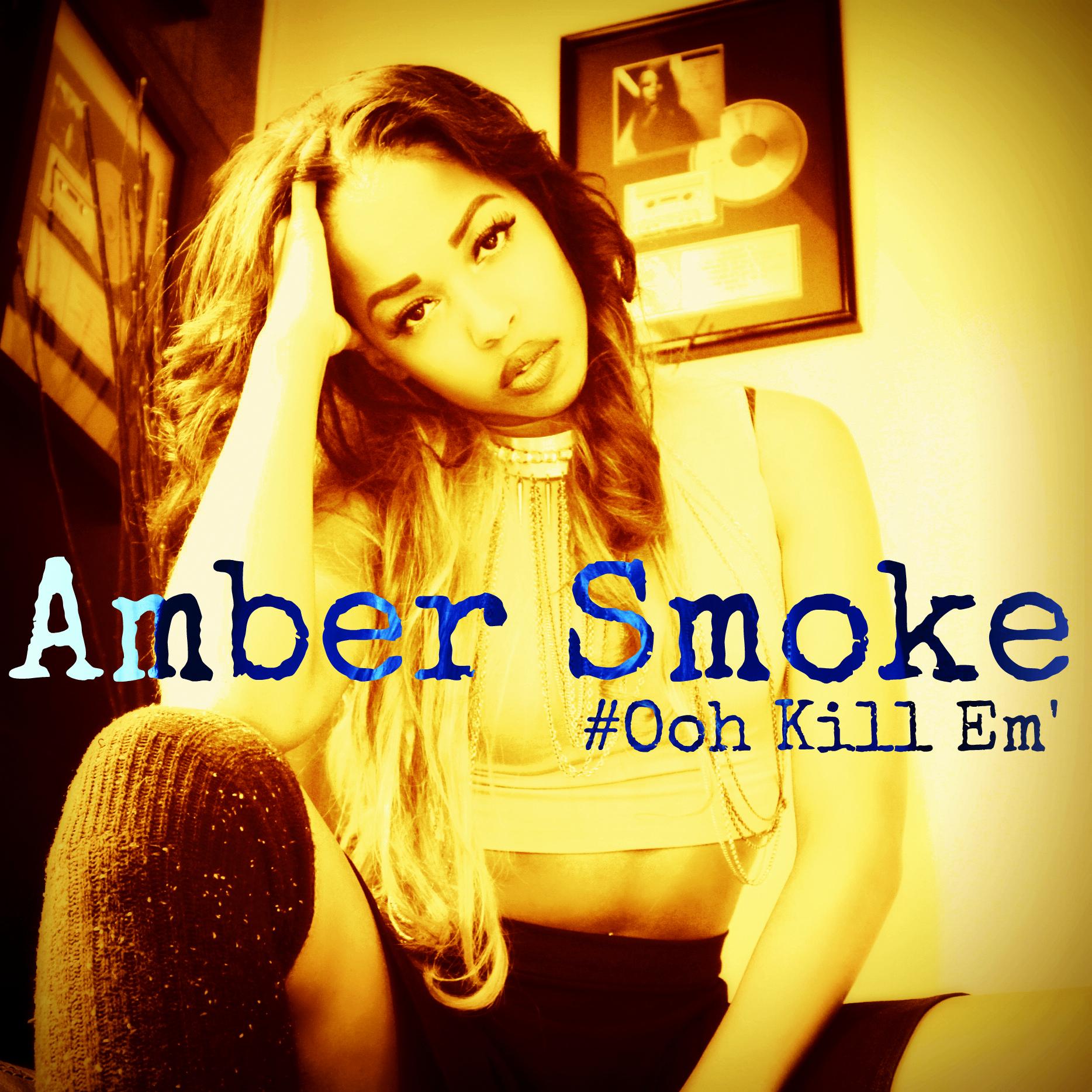 Amber Smoke – Ooh Kill Em