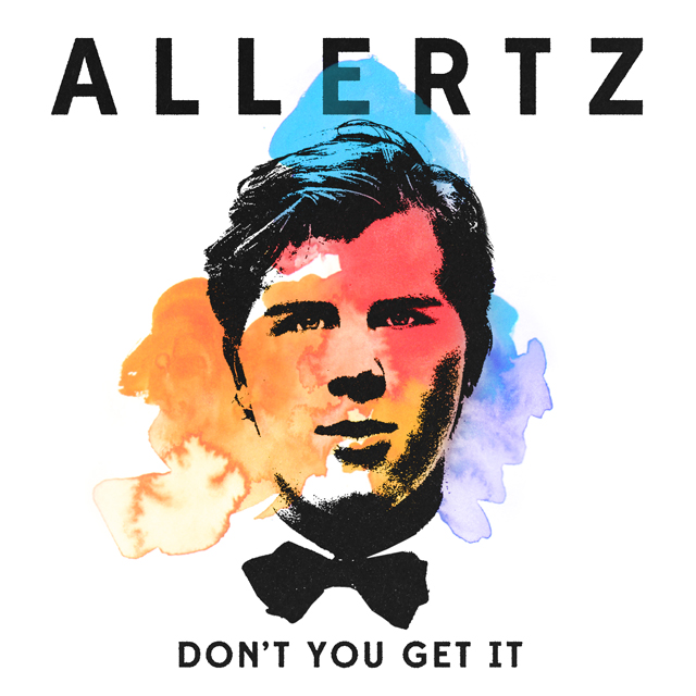 ALLERTZ - Don't You Get It