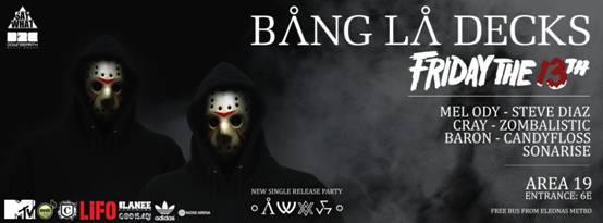 Οι Bang La Decks LIVE στο Area19  Παρασκευή 13 Μαρτίου 2015