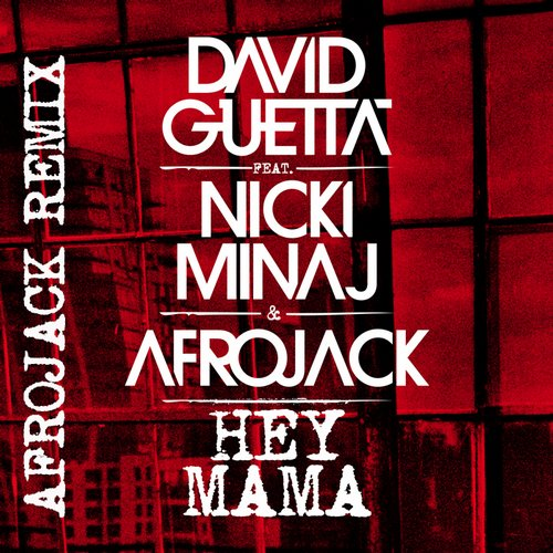 David Guetta ft Nicki Minaj - Hey Mama (Afrojack Remix)