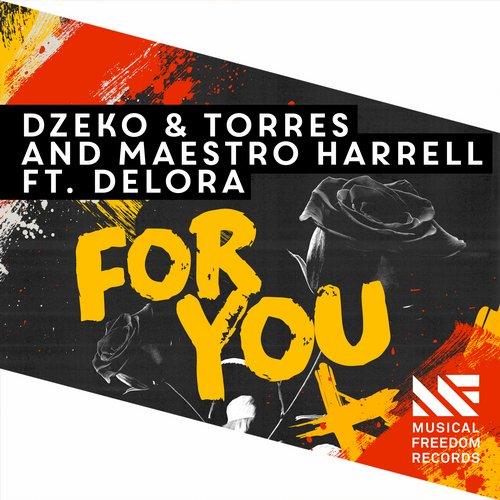 Dzeko & Torres and Maestro Harrell Ft. Delora - For You
