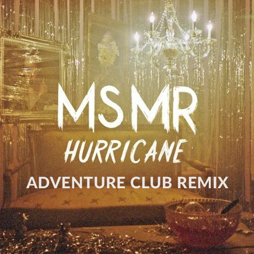 MS MR – Hurricane (Adventure Club Remix)