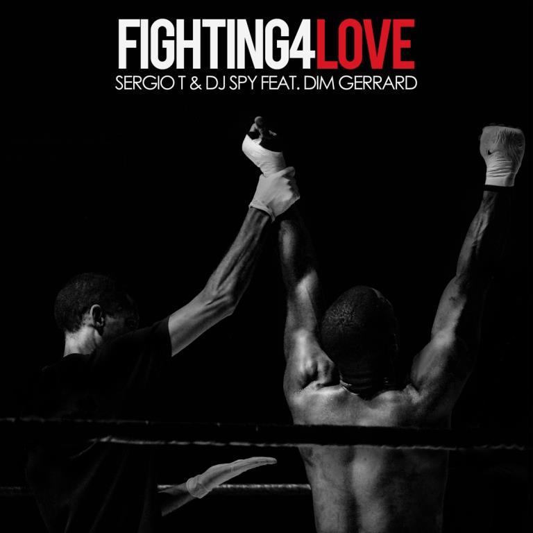 Sergio T & DJ Spy Feat. Dim Gerrard - Fighting 4 Love