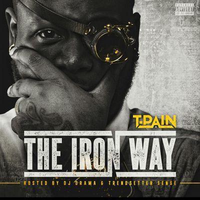 Mixtape: T-Pain – The Iron Way